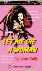 Let Me Die A Woman by Alan Kelly