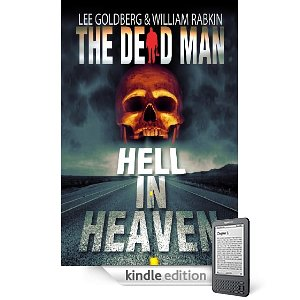 The Dead Man: Hell In Heaven by Lee Goldberg and William Rabkin