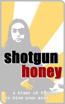 SHOTGUN HONEY - SMOKING!