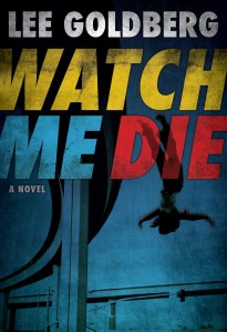 Recommended Read: Watch Me Die by Lee Goldberg