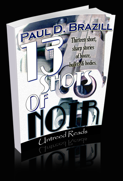 Out Now: 13 Shots Of Noir by Paul D Brazill