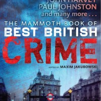 The Mammoth Book Of Best British Crime 10 - The Full Line Up