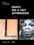 Death On A Hot Afternoon by Paul D. Brazill