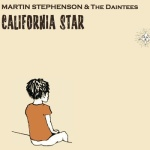 A Song For Saturday: California Star by Martin Stephenson and The Daintees