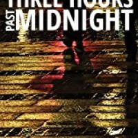 Guest Blog: Three Hours Past Midnight by Tony Knighton